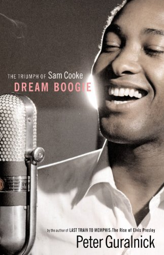 Dream Boogie: The Triumph of Sam Cooke, Peter Guralnick