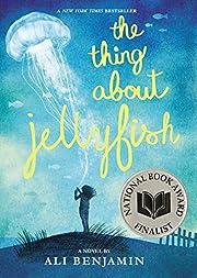 The Thing About Jellyfish door Ali Benjamin