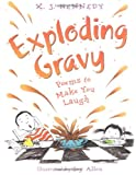 Exploding gravy : poems to make you laugh / X.J. Kennedy ; illustrated by Joy Allen