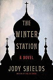 The Winter Station por Jody Shields