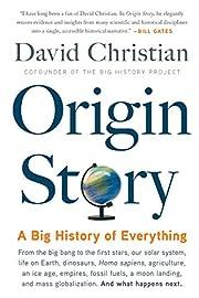 Origin Story: A Big History of Everything…
