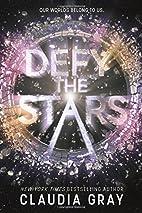 Defy the Stars by Claudia Gray