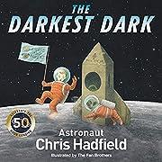 The Darkest Dark de Colonel Chris Hadfield