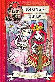 Ever After High: Next Top Villain (A School…