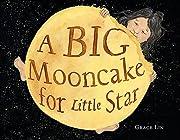 A Big Mooncake for Little Star av Grace Lin