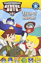 Transformers: Rescue Bots: Team of Heroes…
