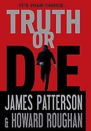 Truth or Die af James Patterson