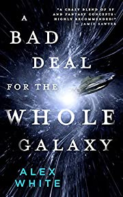 A Bad Deal for the Whole Galaxy (The…