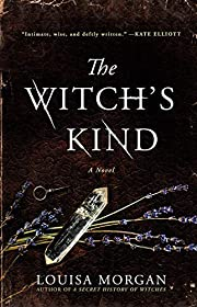 The Witch's Kind: A Novel av Louisa Morgan