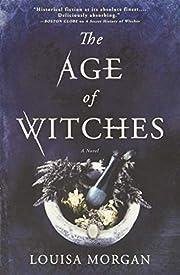 The Age of Witches: A Novel de Louisa Morgan