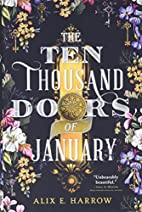 The Ten Thousand Doors of January by Alix E.…