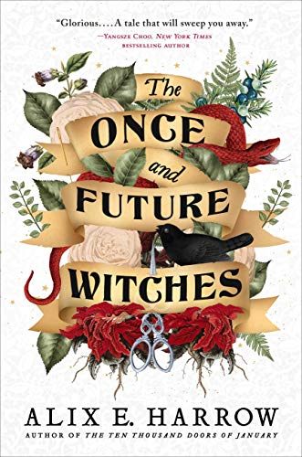 The Once and Future Witches by Alix Harrow