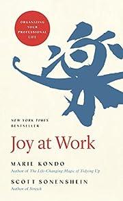 Joy at Work: Organizing Your Professional…