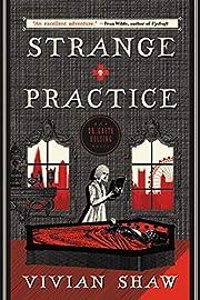 Strange Practice (A Dr. Greta Helsing Novel)…