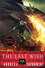 The Last Wish: Introducing the Witcher (The…