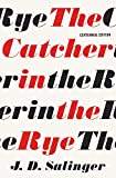 The catcher in the rye : J.D. Salinger