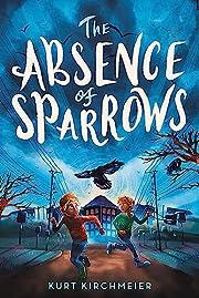 The Absence of Sparrows por Kurt Kirchmeier