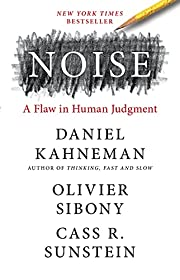 Noise: A Flaw in Human Judgment por Daniel…