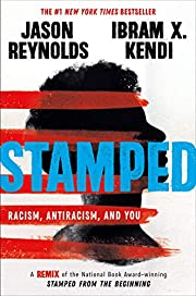 Stamped: Racism, Antiracism, and You: A…