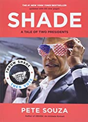 Shade: A Tale of Two Presidents de Pete…