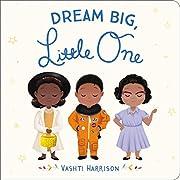 Dream Big, Little One (Vashti Harrison) de…
