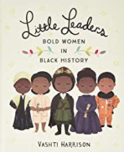 Little Leaders: Bold Women in Black History…