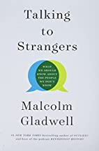 Talking to Strangers: What We Should Know…