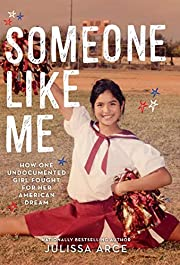 Someone Like Me: How One Undocumented Girl…