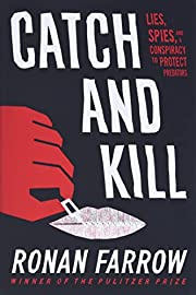 Catch and Kill: Lies, Spies, and a…
