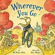 Wherever You Go av Pat Zietlow Miller
