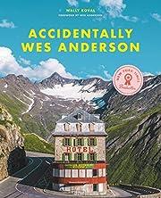 Accidentally Wes Anderson por Wally Koval
