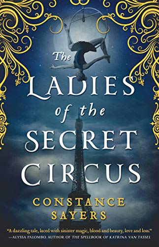 The Ladies of the Secret Circus by Constance Sayers