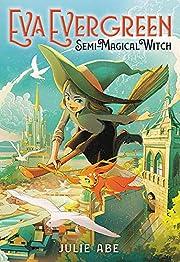 Eva Evergreen, Semi-Magical Witch (Eva…