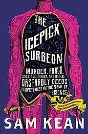 The Icepick Surgeon: Murder, Fraud,…