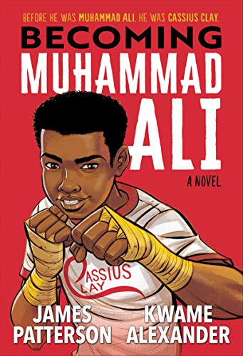 Becoming Muhammad Ali by James Patterosna nd Kwame Alexander