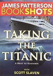 Taking the Titanic (BookShots) de James…