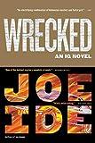 Wrecked : an IQ novel