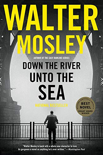 Down the River Into the Sea by Walter Mosley