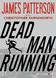 Dead Man Running (Kindle Single) (BookShots)…