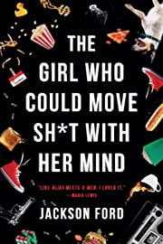 The Girl Who Could Move Sh*t with Her Mind…