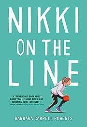 Nikki on the Line di Barbara Carroll Roberts