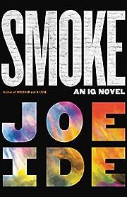 Smoke (An IQ Novel, 5) por Joe Ide