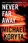 Never Far Away - Michael Koryta