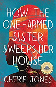 How the One-Armed Sister Sweeps Her House: A…