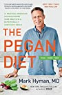 The Pegan Diet: 21 Practical Principles for Reclaiming Your Health in a Nutritionally Confusing World - Dr. Mark Hyman MD