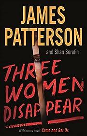 Three Women Disappear: With bonus novel Come…