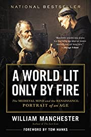 A World Lit Only by Fire: The Medieval Mind…