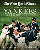 The New York Times story of the Yankees : 1903 - present : 390 articles, profiles & essays / edited by Dave Anderson ; foreword by Alec Baldwin