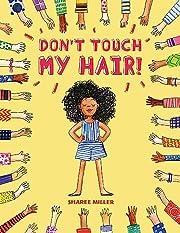 Don't Touch My Hair! de Sharee Miller