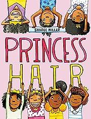 Princess Hair de Sharee Miller